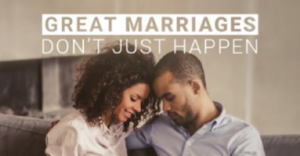 Great Marriages Don't Just Happen